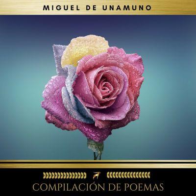 Compilación De Poemas, Miguel de Unamuno