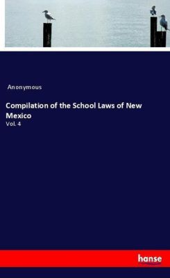 Compilation of the School Laws of New Mexico, Anonymous