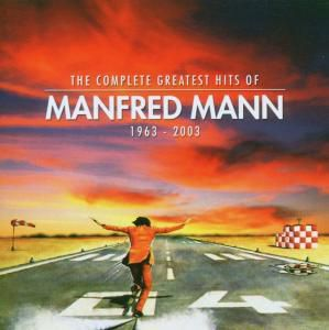Complete Greatest Hits 63-03, Manfred Mann
