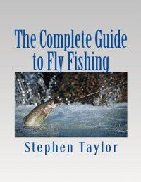 Complete Guide to Fly Fishing, Stephen Taylor