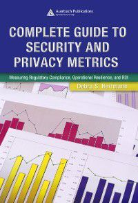 Complete Guide to Security and Privacy Metrics, Debra S. Herrmann