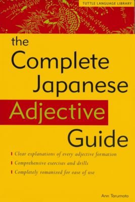 Complete Japanese Adjective Guide, Ann Tarumoto