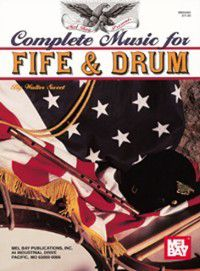 Complete Music for the Fife and Drum, Walter D Sweet