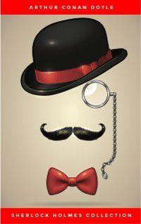 Complete Sherlock Holmes Collection: 221B, Arthur Conan Doyle