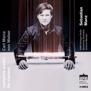 Complete Works For Clarinet, Carl Maria von Weber