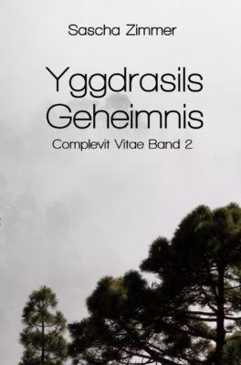 Complevit Vitae - Entscheidungen und Konsequenzen: Yggdrasils Geheimnis, Sascha Zimmer