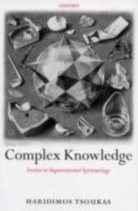 Complex Knowledge: Studies in Organizational Epistemology, Haridimos Tsoukas
