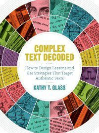 Complex Text Decoded, Kathy T. Glass
