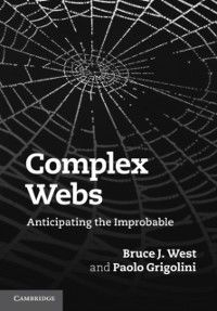 Complex Webs, Bruce J. West, Paolo Grigolini