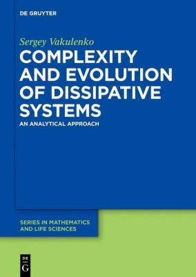 Complexity and Evolution of Dissipative Systems, Sergey Vakulenko