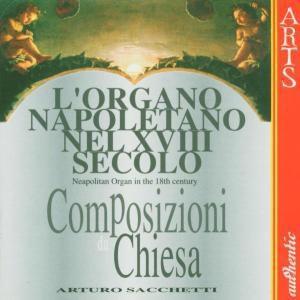 Composizioni Da Chiesa - L'Organo, Arturo Sacchetti