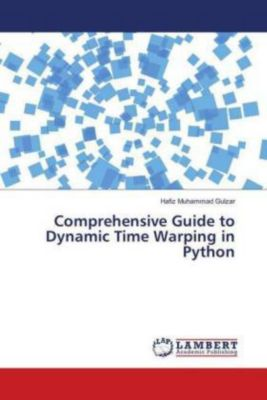 Comprehensive Guide to Dynamic Time Warping in Python, Hafiz Muhammad Gulzar