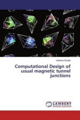 Computational Design of usual magnetic tunnel junctions, Gokaran Shukla