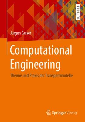 Computational Engineering, Jürgen Geiser