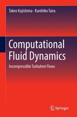 Computational Fluid Dynamics, Takeo Kajishima, Kunihiko Taira