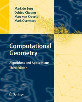 Computational Geometry, Mark de Berg, Otfried Cheong, Marc van Kreveld, Mark Overmars