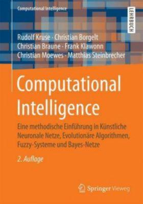 Computational Intelligence, Rudolf Kruse, Christian Borgelt, Christian Braune, Frank Klawonn, Christian Moewes, Matthias Steinbrecher
