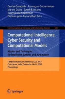 Computational Intelligence, Cyber Security and Computational Models. Models and Techniques for Intelligent Systems and A