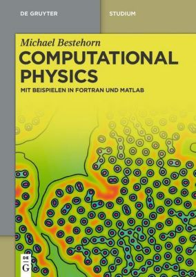 Computational Physics, Michael Bestehorn