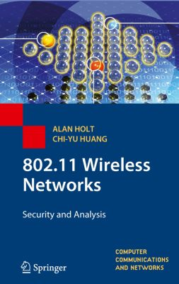 Computer Communications and Networks: 802.11 Wireless Networks, Alan Holt, Chi-Yu Huang