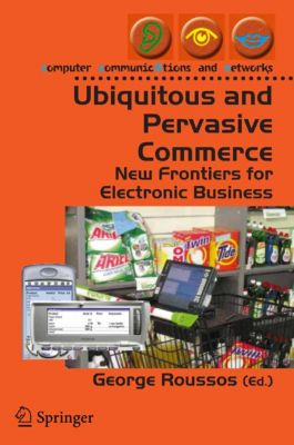 Computer Communications and Networks: Ubiquitous and Pervasive Commerce