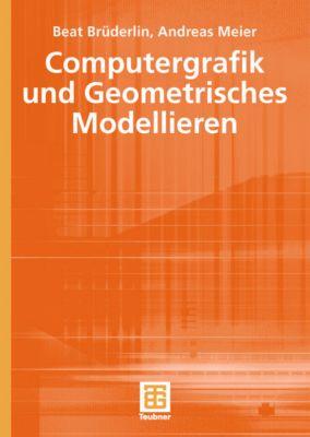 Computergrafik und Geometrisches Modellieren, Beat Brüderlin, Andreas Meier