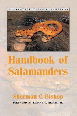 Comstock Classic Handbooks: Handbook of Salamanders, Sherman C. Bishop