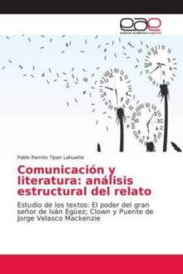 Comunicación y literatura: análisis estructural del relato, Pablo Ramiro Tipan Lahuatte