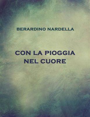 Con la pioggia nel cuore, Berardino Nardella