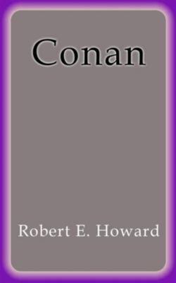 Conan, Robert E. Howard