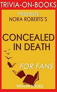 Concealed In Death (Eve Dallas series #38) by J. D. Robb (2014, Unabridged)