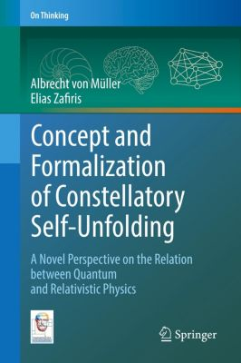 Concept and Formalization of Constellatory Self-Unfolding, Albrecht von Müller, Elias Zafiris