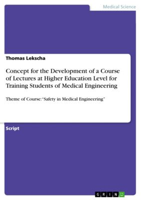 Concept for the Development of a Course of Lectures at Higher Education Level for Training Students of Medical Engineering, Thomas Lekscha