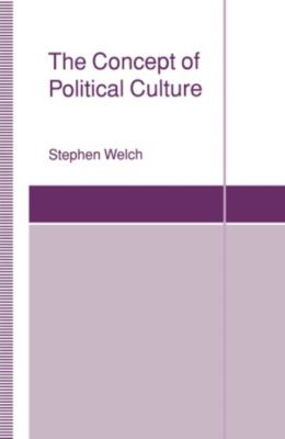 Concept of Political Culture, Stephen Welch