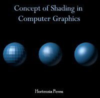 Concept of Shading in Computer Graphics, Hortensia Perea