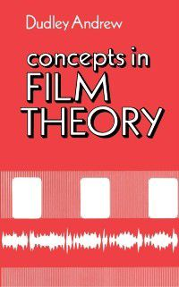 Concepts in Film Theory, J. Dudley Andrew