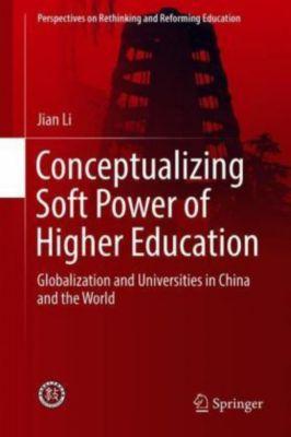 Conceptualizing Soft Power of Higher Education, Jian Li
