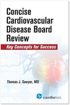 Concise Cardiac Disease Board Review, Thomas J. Sawyer