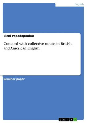 Concord with collective nouns in British and American English, Eleni Papadopoulou