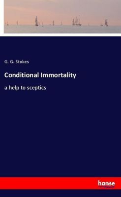 Conditional Immortality, G. G. Stokes