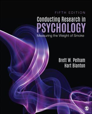 Conducting Research in Psychology, Brett W. Pelham, Hart C. Blanton