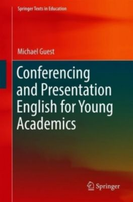 Conferencing and Presentation English for Young Academics, Michael Guest