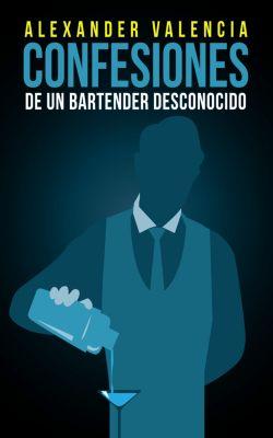 Confesiones de un bartender desconocido, Alexander Valencia Cabrera