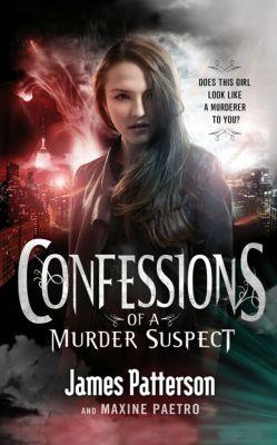 Confessions: Confessions of a Murder Suspect, James Patterson