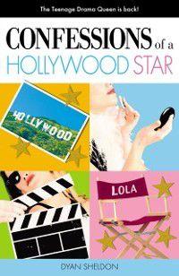 Confessions of a Teenage Hollywood Star, Dyan Sheldon