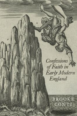 Confessions of Faith in Early Modern England, Brooke Conti