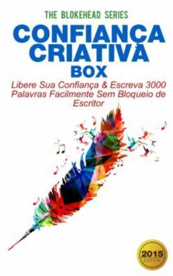 Confiança Criativa Box: Libere Sua Confiança & Escreva 3000 Palavras Facilmente Sem Bloqueio de Escritor, The Blokehead