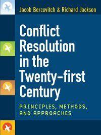Conflict Resolution in the Twenty-first Century, Jacob Bercovitch, Richard Dean Wells Jackson