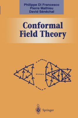 Conformal Field Theorie, Philippe Di Francesco, Pierre Mathieu, David Sénéchal