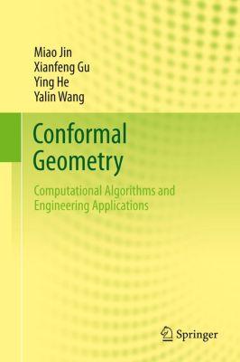 Conformal Geometry, Miao Jin, Xianfeng Gu, Ying He, Yalin Wang